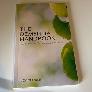 The dementia handbook Judy Cornish how to provide help to people with dementia